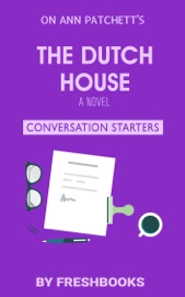 The Dutch House A Novel By Ann Patchett Conversation Starters