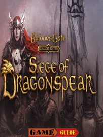 Baldur's Gate Siege of Dragonspear Game Guide