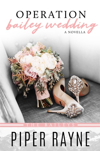 Piper Rayne - Operation Bailey Wedding