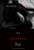 Blake Pierce - The Perfect Lie (A Jessie Hunt Psychological Suspense Thriller—Book Five) artwork