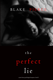 The Perfect Lie (A Jessie Hunt Psychological Suspense Thriller—Book Five)