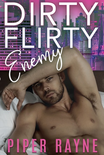 Piper Rayne - Dirty Flirty Enemy