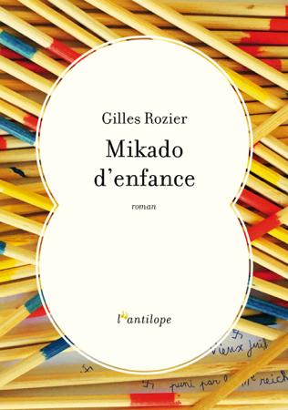 Mikado d'enfance - Gilles Rozier