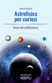 Astrofisica per curiosi