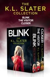 The K.L. Slater Collection: Blink, The Visitor, Closer PDF Download