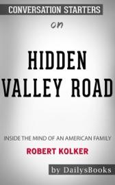 Hidden Valley Road Inside The Mind Of An American Family By Robert Kolker Conversation Starters