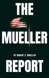 The Mueller Report: The Special Counsel Robert S. Muller's final report on Collusion between Donald Trump and Russia book