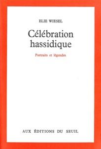 Célébration hassidique - Portraits et légendes