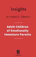 Insights on Lindsay C. Gibson's Adult Children of Emotionally Immature Parents