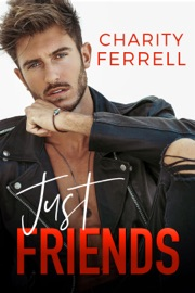 Just Friends - Charity Ferrell by  Charity Ferrell PDF Download