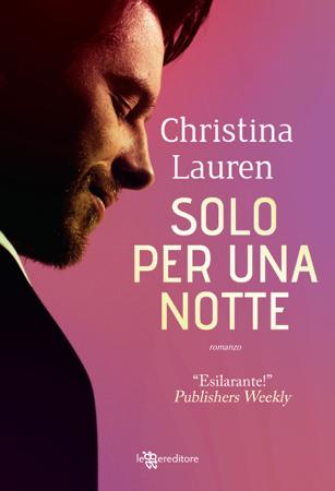Solo per una notte - Christina Lauren