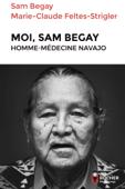 Moi, Sam Begay, homme-médecine navajo