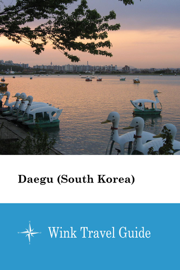 Daegu (South Korea) - Wink Travel Guide