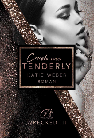 Crush me tenderly - Katie Weber