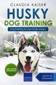 Husky Training - Dog Training for your Husky puppy
