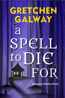 Gretchen Galway - A Spell to Die For artwork