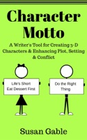 Character Motto: A Writer's Tool for Creating 3-D Characters & Enhancing Plot, Setting & Conflict ebook Download