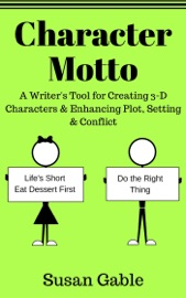 Character Motto: A Writer's Tool for Creating 3-D Characters & Enhancing Plot, Setting & Conflict PDF Download