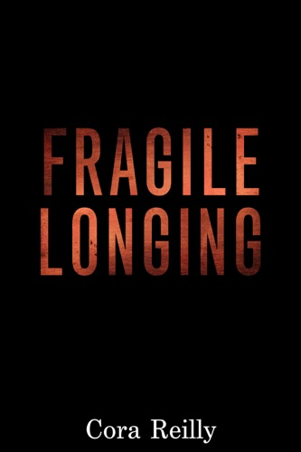Cora Reilly - Fragile Longing