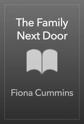 Fiona Cummins - The Family Next Door