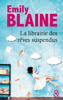 La librairie des rêves suspendus - Emily Blaine