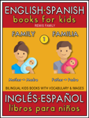 1 - Family (Familia) - English Spanish Books for Kids (Inglés Español Libros para Niños)