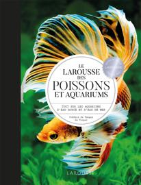 Le Larousse des Poissons et Aquariums