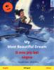 Cornelia Haas - My Most Beautiful Dream – Il mio più bel sogno (English – Italian). Bilingual children's book, age 3-4 and up, with mp3 audiobook for download Grafik