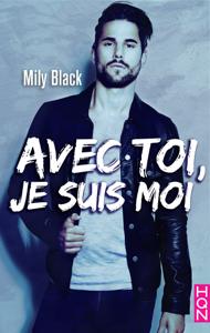Avec toi, je suis moi Par Mily Black