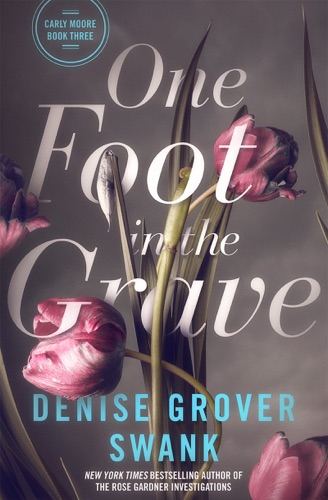 Denise Grover Swank - One Foot in the Grave