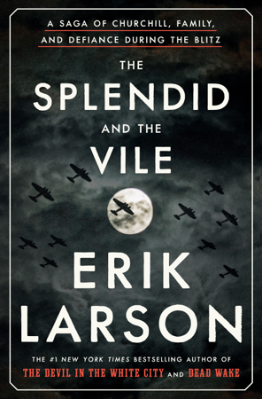 The Splendid and the Vile - Erik Larson