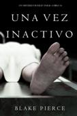 Una Vez Inactivo (Un Misterio De Riley Paige—Libro 14) Book Cover