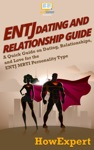 ENTJ Dating And Relationships Guide A Quick Guide On Dating Relationships And Love For The ENTJ MBTI Personality Type