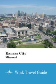 Kansas City (Missouri) - Wink Travel Guide
