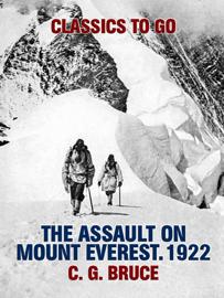 The Assault on Mount Everest. 1922