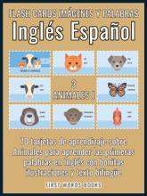3 - Animales I - Flash Cards Imágenes Y Palabras Inglés Español