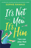 It's Not You, It's Him