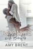 Amy Brent - Roomies with Benefits - Book Three artwork