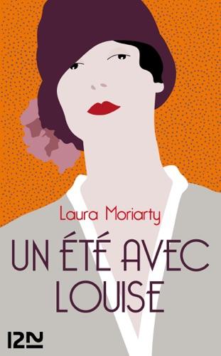 Laura Moriarty - Un été avec Louise