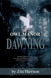 Owl Manor: the Dawning