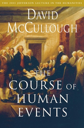 David McCullough - The Course of Human Events