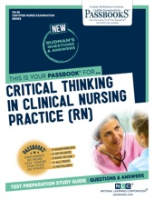 CRITICAL THINKING IN CLINICAL NURSING PRACTICE (RN)