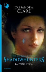 Shadowhunters. Le origini - 3. La principessa Book Cover