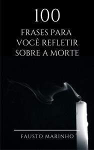100 Frases para você refletir sobre a morte Book Cover