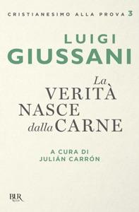 La verità nasce dalla carne da Luigi Giussani
