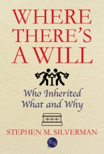Where There's A Will: Who Inherited What And Why