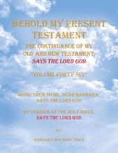 Behold My Present Testament