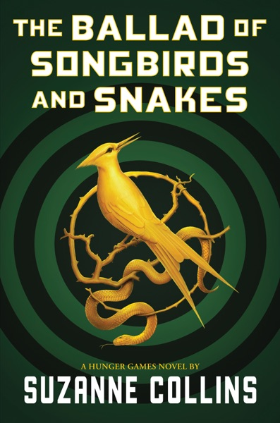 The Ballad of Songbirds and Snakes (A Hunger Games Novel) - Suzanne Collins book cover