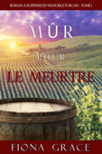 Mûr pour le Meurtre (Roman à Suspense en Vignoble Toscan – Tome 1)