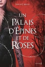 Un Palais d'épines et de roses T1 - Sarah J. Maas by  Sarah J. Maas PDF Download